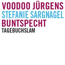 Voodoo Jürgens, Stefanie Sargnagel, Buntspecht, Tagebuchslam